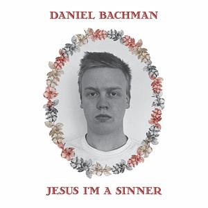 daniel_bachman_jesus_im_a_sinner